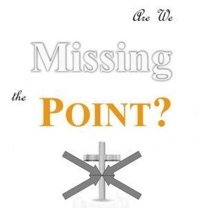 Are-We-Missing-the-Point-Cover-e1365336289192