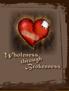 Wholeness Through Brokenness - DVD cover_cropped_sm